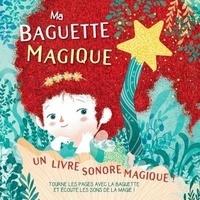 Susy Zanella - Ma baguette magique.