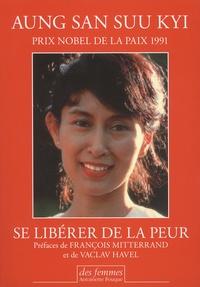 Suu Kyi Aung San - Se libérer de la peur.