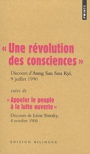 Suu Kyi Aung San et Léon Trotsky - Une révolution des consciences, Discours d'Aung San Suu Kyi, 9 juillet 1990 - Suivi de Appeler le peuple à la lutte ouverte, Discours de Léon Trotsky, 4 octobre 1906, Edition bilingue.
