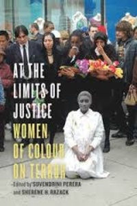 Suvendrini Perera et Sherene Razack - At the Limits of Justice - Women of Colour on Terror.