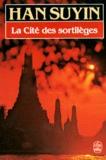 Suyin Han - La Cité des sortilèges.