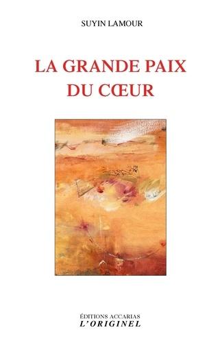 Suyin Lamour - La grande paix du coeur.