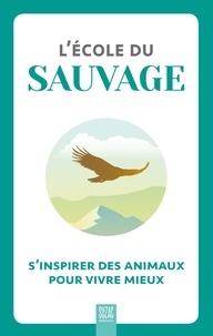 Suzac - L'école du sauvage - S'inspirer des animaux pour vivre mieux.