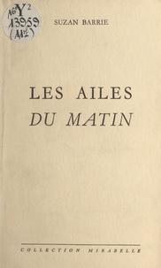Suzan Barrie et René d'Aguy - Les ailes du matin.