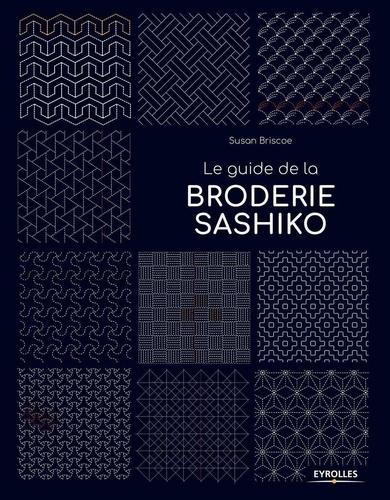 Suzan Briscoe - Le guide de la broderie sashiko.
