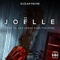 Suzan Payne et Marie-Josée Forget - Joëlle - Pour toi mon amour pour toujours tome 3.