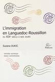 Suzana Dukic - L'immigration en Languedoc-Roussillon du XIXe siècle à nos jours - Synthèse des connaissances historiques, enjeux contemporains.