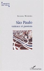 Suzana Moreira - São Paulo, violence et passions.