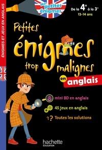 Petites énigmes trop malignes en anglais- De la 4e à la 3e - Suzanna Robinson |