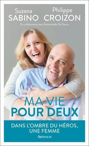 Ma vie pour deux - Suzanna Sabino, Philippe Croizon - Format ePub - 9782081435827 - 13,99 €