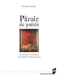 Suzanne Allaire - La parole de poésie - Lorand Gaspar, Jean Grosjean, Eugène Guillevic, Philippe Jaccottet.