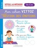 Suzanne Archawski et Margot Dugenet - Mon cahier Vittoz spécial gestion des émotions, 6-9 ans.