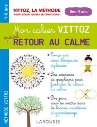 Suzanne Archawski et Margot Dugenet - Mon cahier Vittoz spécial retour au calme 4-6 ans.