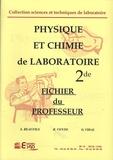 Suzanne Beaufils et René Vento - Physique et chimie de laboratoire 2de fichier du professeur.