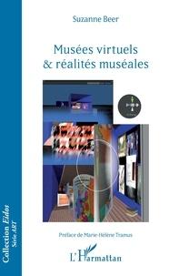 Suzanne Beer - Musées virtuels & réalités muséales.