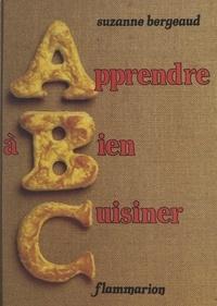 Suzanne Bergeaud - Apprendre à bien cuisiner.