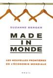 Suzanne Berger - Made in monde - Les nouvelles frontières de l'économie mondiale.