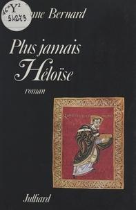Suzanne Bernard - Plus jamais Héloïse.