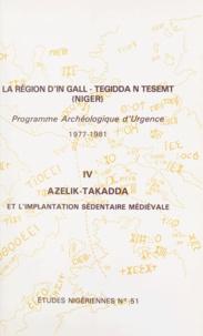 Suzanne Bernus et Patrice Cressier - La région d'In Gall-Tegidda n Tesemt (4) - Azelik-Takadda et l'implantation sédentaire médiévale.
