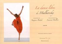 La danse libre de Malkovsky - Suzanne Bodak |