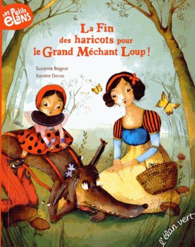 Suzanne Bogeat et Xavière Devos - La Fin des haricots pour le Grand Méchant Loup !.