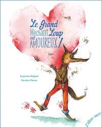 Suzanne Bogeat et Xavière Devos - Le grand méchant loup est amoureux ! - Salade de contes.