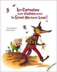 Suzanne Bogeat et Xavière Devos - Les carottes sont cuites pour le Grand Méchant Loup !.