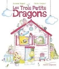 Suzanne Bogeat et Cécile Vangout - Les trois petits dragons.