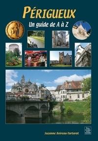 Suzanne Boireau-Tartarat - Périgueux - Un guide de A à Z.