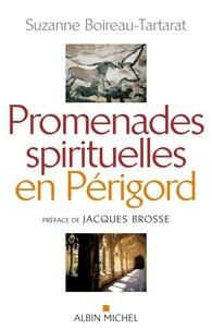 Suzanne Boireau-Tartarat et Suzanne Boireau-Tartarat - Promenades spirituelles en Périgord.