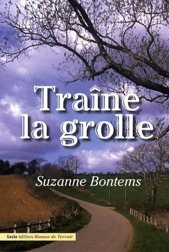 Suzanne Bontems - Traîne la grolle.