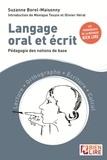 Suzanne Borel-Maisonny - Langage oral et écrit - Pédagogie des notions de base. Lecture - Orthographe - Ecriture - Calcul.