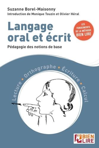 Langage oral et écrit. Pédagogie des notions de base. Lecture - Orthographe - Ecriture - Calcul