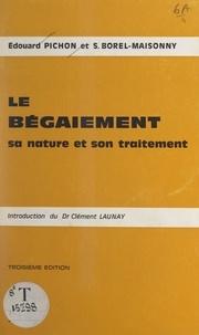Suzanne Borel-Maisonny et Edouard Pichon - Le bégaiement - Sa nature et son traitement.