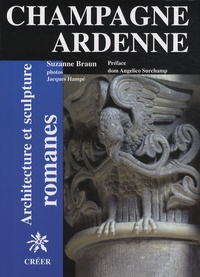 Suzanne Braun - Architecture et sculpture romanes en Champagne-Ardenne.