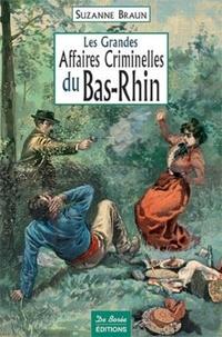 Suzanne Braun - Les grandes affaires criminelles du Bas-Rhin.