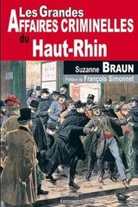Suzanne Braun - Les grandes affaires criminelles du Haut-Rhin.