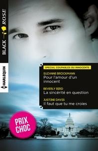 Suzanne Brockmann et Beverly Bird - Pour l'amour d'un innocent - La sincérité en question - Il faut que tu me croies - (promotion).