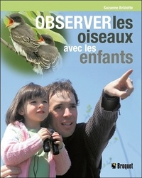 Suzanne Brûlotte - Observer les oiseaux avec les enfants.