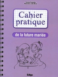 Suzanne Carpentier - Cahier pratique de la futur mariée.