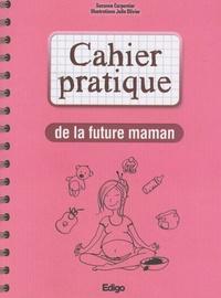 Suzanne Carpentier - Cahier pratique de la future maman.