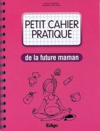 Suzanne Carpentier - Petit cahier pratique de la future maman.