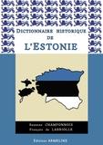 Suzanne Champonnois et François de Labriolle - Dictionnaire historique de l'Estonie.