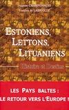 Suzanne Champonnois et François de Labriolle - Estoniens, Lettons, Lituaniens - Histoire et destins.
