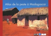 Suzanne Chanfeau - Atlas de la peste à Madagascar.