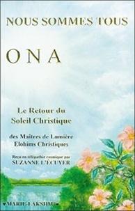 Suzanne Christiques - Nous sommes tous ONA - Le retour du soleil christique.