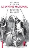 Suzanne Citron - Le mythe national - L'histoire de France revisitée.