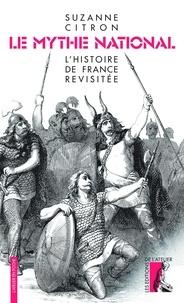 Téléchargez le fichier pdf gratuit des livres Le mythe national  - L'histoire de France revisitée