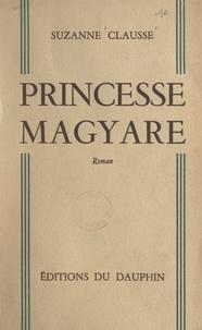 Suzanne Clausse - Princesse magyare.