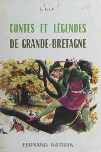 Suzanne Clot et Gaston de Sainte-Croix - Contes et légendes de Grande-Bretagne.